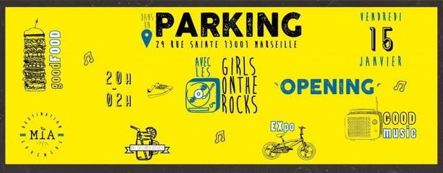 L'opening c'est au parking Marseille